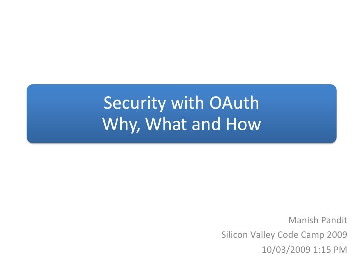 Silicon Valley Code Camp 2009: OAuth: What, Why and How