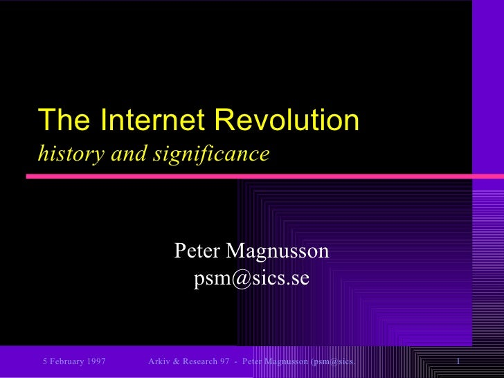 The Internet Revolution history and significance Peter Magnusson [email_address]