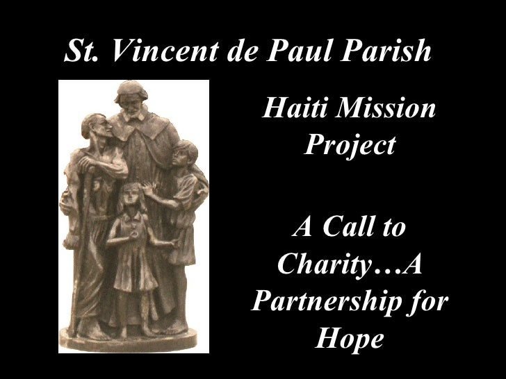 St. Vincent de Paul Parish Haiti Mission Project A Call to Charity…A Partnership for Hope