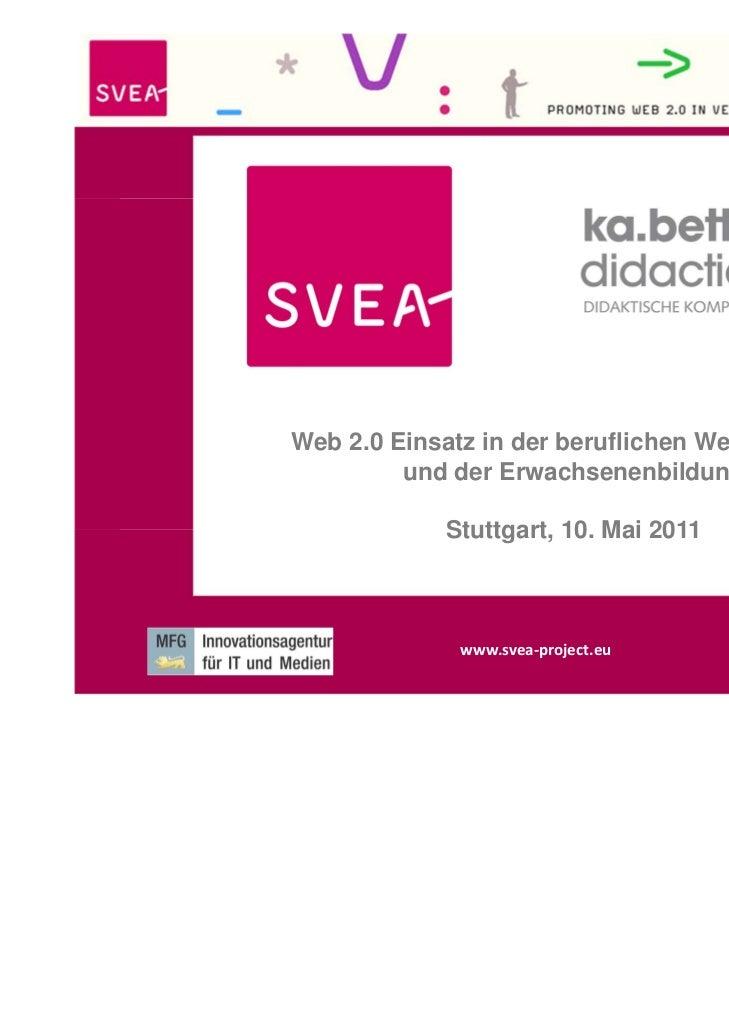 Web 2.0 Einsatz in der beruflichen Weiterbildung         und der Erwachsenenbildung              Stuttgart, 10. Mai 2011  ...