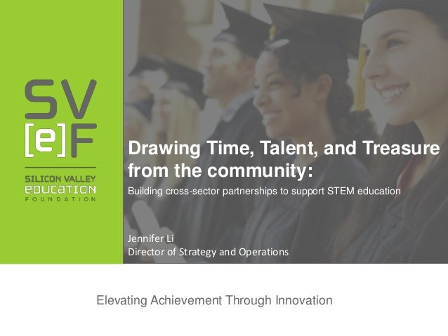 Silicon Valley Education Foundation: Drawing Time, Talent, and Treasure From the Community