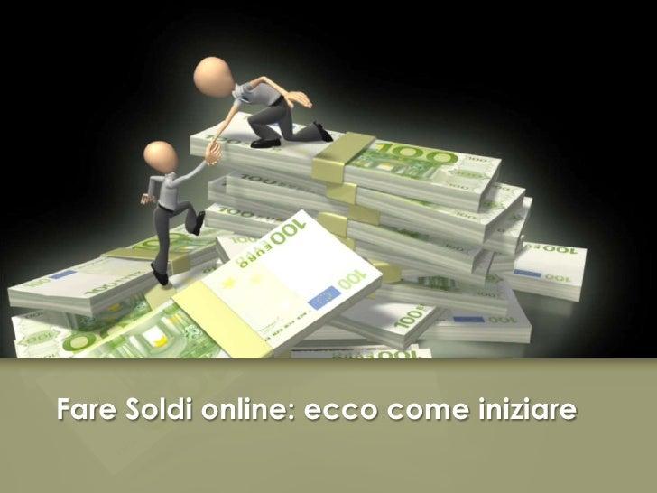 Fare Soldi online: ecco come iniziare<br />