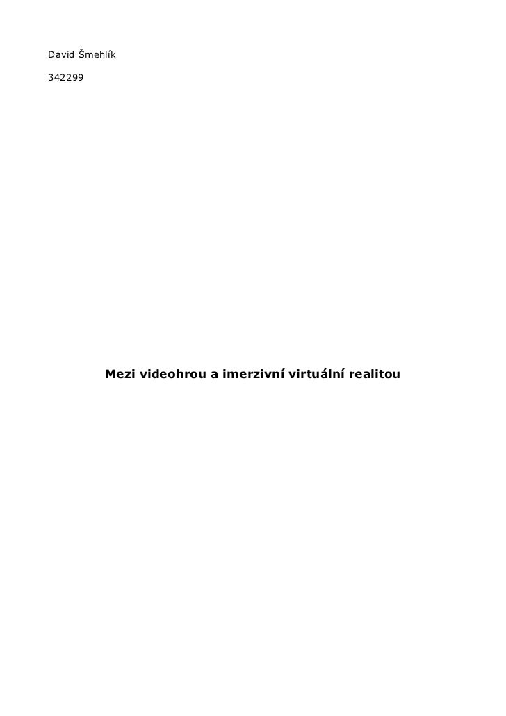 David Šmehlík342299          Mezi videohrou a imerzivní virtuální realitou