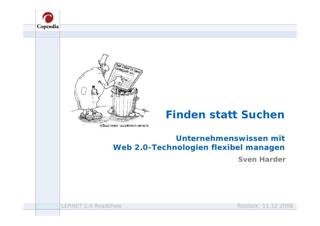 Finden statt Suchen                                            Unternehmenswissen mit                              Web 2.0...