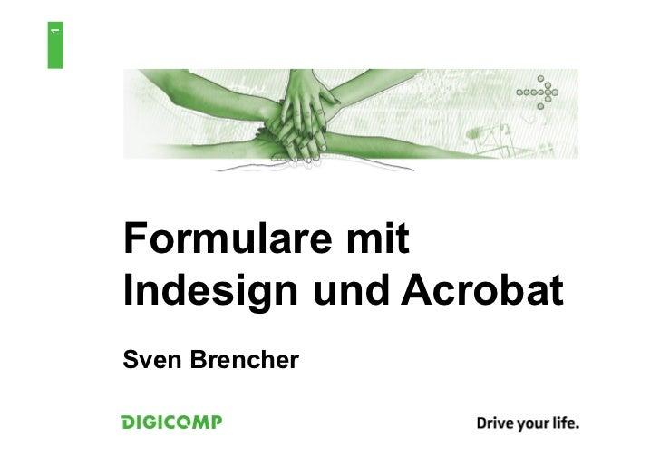 1    Formulare mit    Indesign und Acrobat    Sven Brencher
