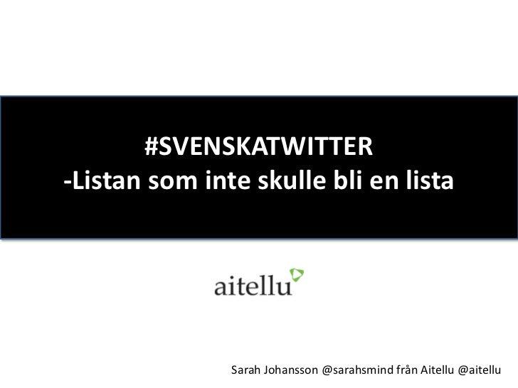Svenskatwitter - listan som inte skulle bli en lista @ Webcoast 2012