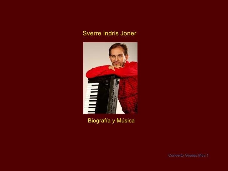 Sverre Indris Joner Biografía y Música Concerto Grosso Mov.1