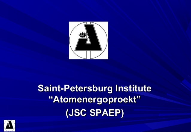 "Saint-Petersburg InstituteSaint-Petersburg Institute ""Atomenergoproekt""""Atomenergoproekt"" ((JSCJSC SPAEPSPAEP))"