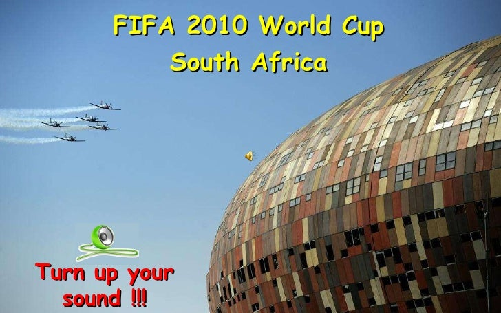 FIFA 2010 World Cup South Africa Turn up your sound !!!