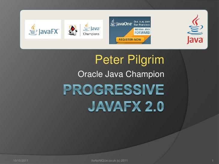 JavaOne 2011 Progressive JavaFX 2.0 Custom Components