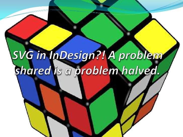 SVG in InDesign?! A problem shared is a problem halved.<br />
