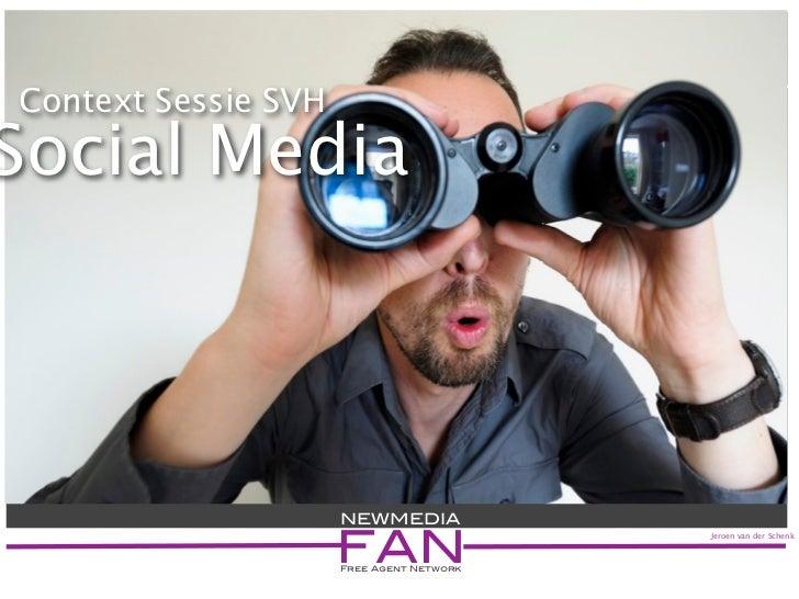 Context Sessie SVH Social Media                         NEWMEDIA                       FAN                                ...
