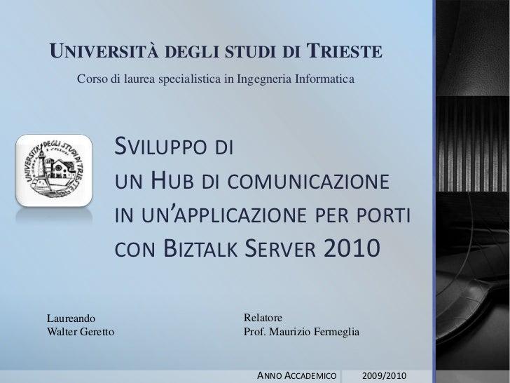 Presentazione: Sviluppo di un hub di comunicazione in una applicazione per porti con biztalk server 2010