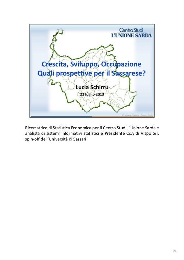 Ricercatrice di Statistica Economica per il Centro Studi L'Unione Sarda e analista di sistemi informativi statistici e Pre...