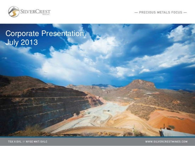 SilverCrest Mines | Corporate Presentation | July 2013