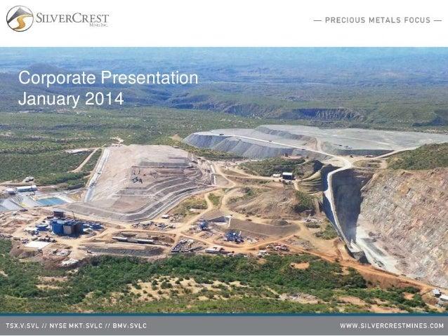 SilverCrest Mines | Corporate Presentation | January 2014