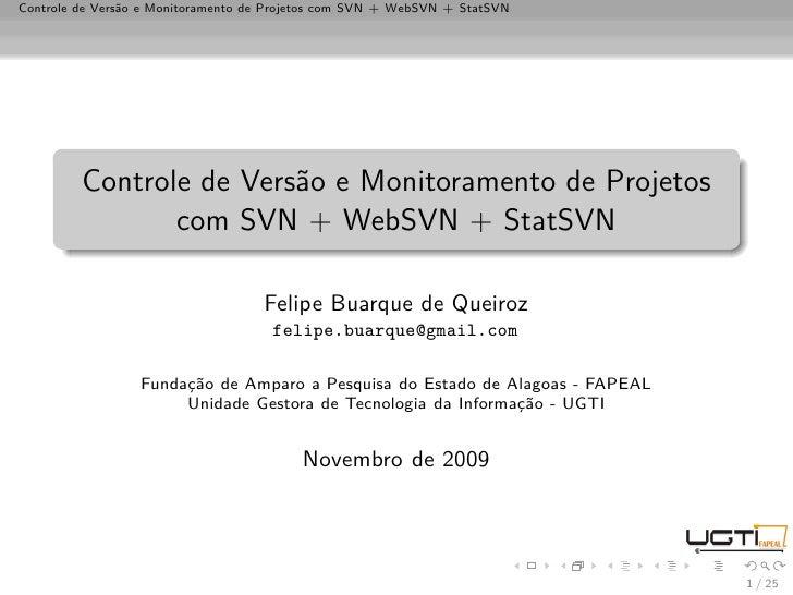 Controle de Versão e Monitoramento de Projetos com SVN + WebSVN + StatSVN              Controle de Versão e Monitoramento ...