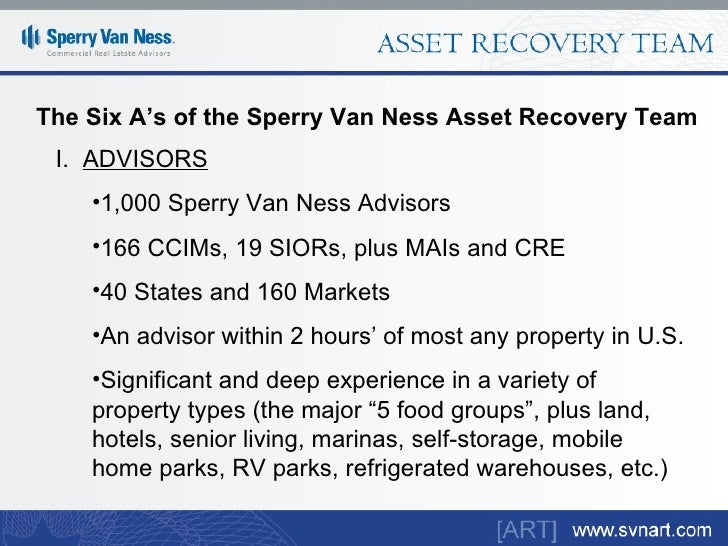 The Six A's of the Sperry Van Ness Asset Recovery Team <ul><li>I.  ADVISORS </li></ul><ul><ul><li>1,000 Sperry Van Ness Ad...