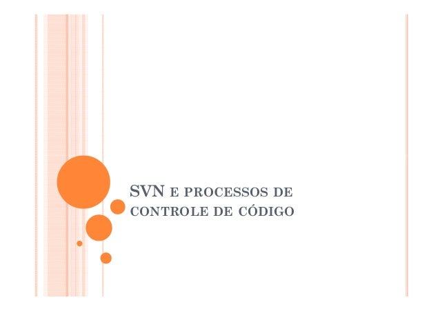 Svn e processos de controle de código