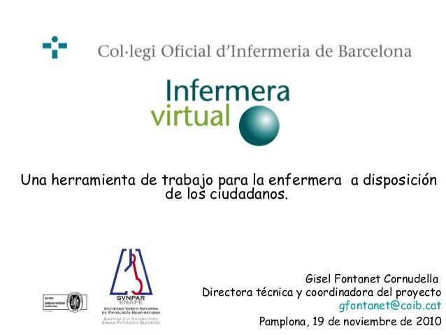Una herramienta de trabajo para la enfermera a disposición de los ciudadanos. Gisel Fontanet Cornudella Directora técnica ...