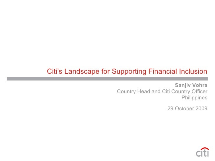 Citi's Landscape for Supporting Financial Inclusion                                              Sanjiv Vohra             ...