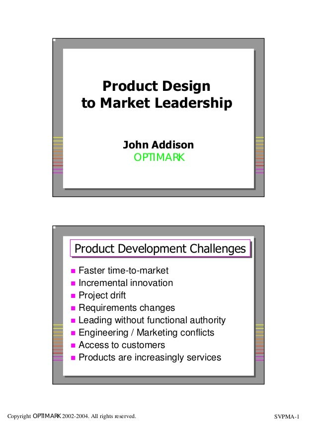 Product Design                            to Market Leadership                                             John Addison   ...