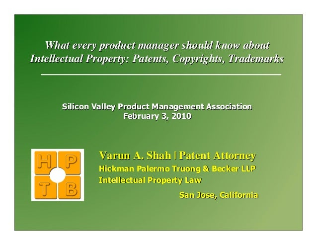 What every product manager should know aboutIntellectual Property: Patents, Copyrights, Trademarks      Silicon Valley Pro...