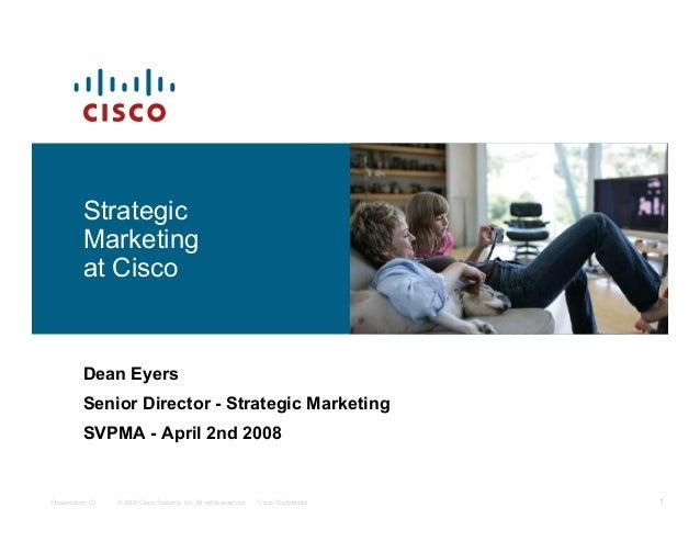 Strategic          Marketing          at Cisco          Dean Eyers          Senior Director - Strategic Marketing         ...