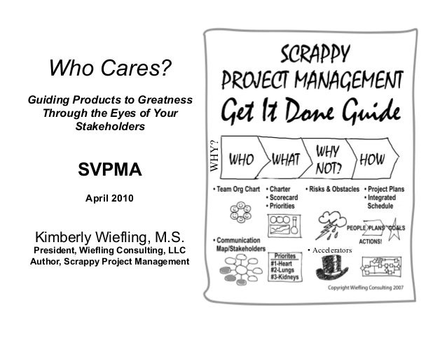 Who Cares?Guiding Products to Greatness  Through the Eyes of Your        Stakeholders                                     ...