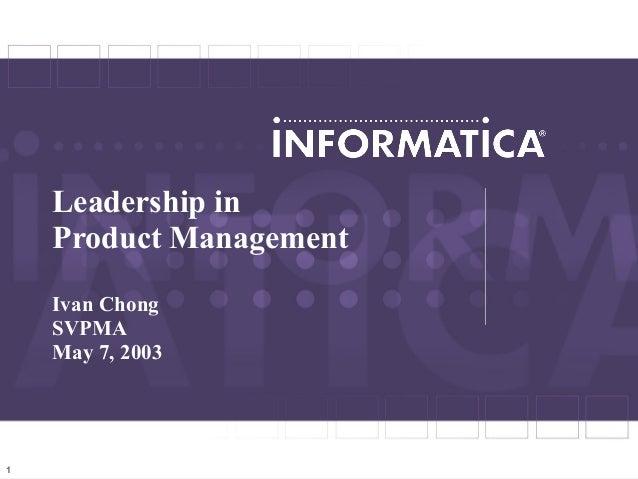 Leadership in    Product Management    Ivan Chong    SVPMA    May 7, 20031