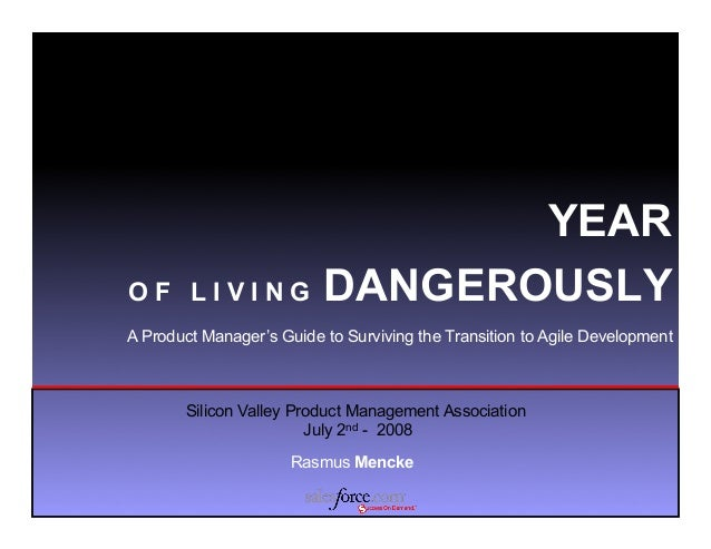 YEAROF LIVING                 DANGEROUSLYA Product Manager's Guide to Surviving the Transition to Agile Development       ...