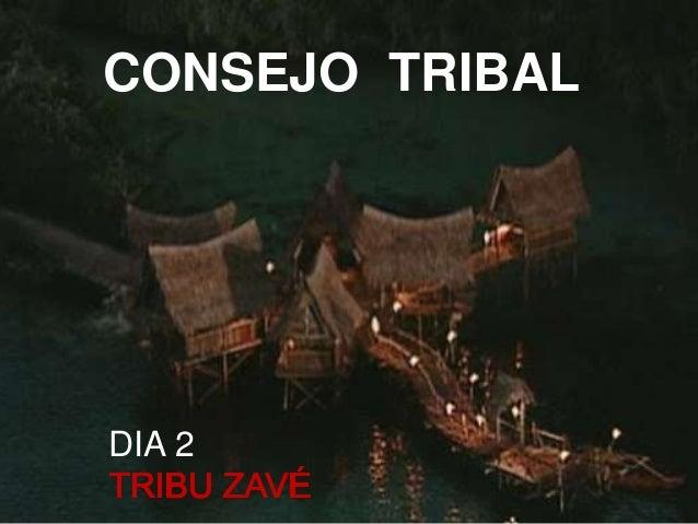 DIA 2 CONSEJO TRIBAL