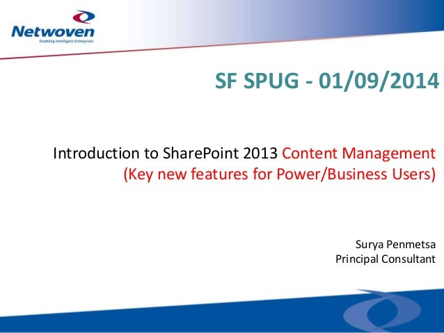 SF SPUG - 01/09/2014 Introduction to SharePoint 2013 Content Management (Key new features for Power/Business Users)  Surya...