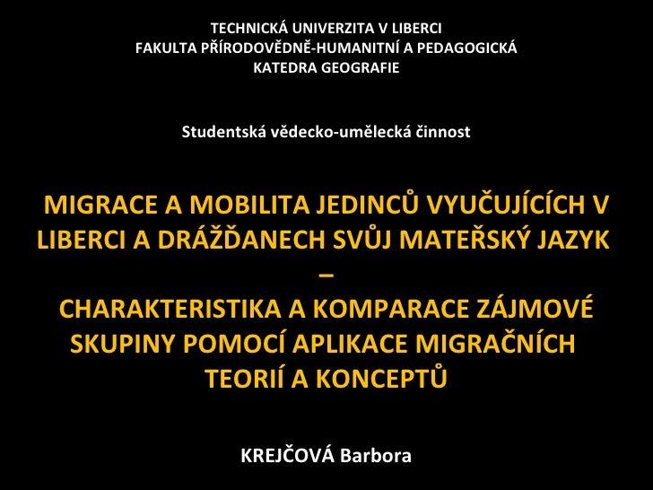 TECHNICKÁ UNIVERZITA VLIBERCI FAKULTA PŘÍRODOVĚDNĚ-HUMANITNÍ A PEDAGOGICKÁ KATEDRA GEOGRAFIE   Studentská vědecko-uměle...