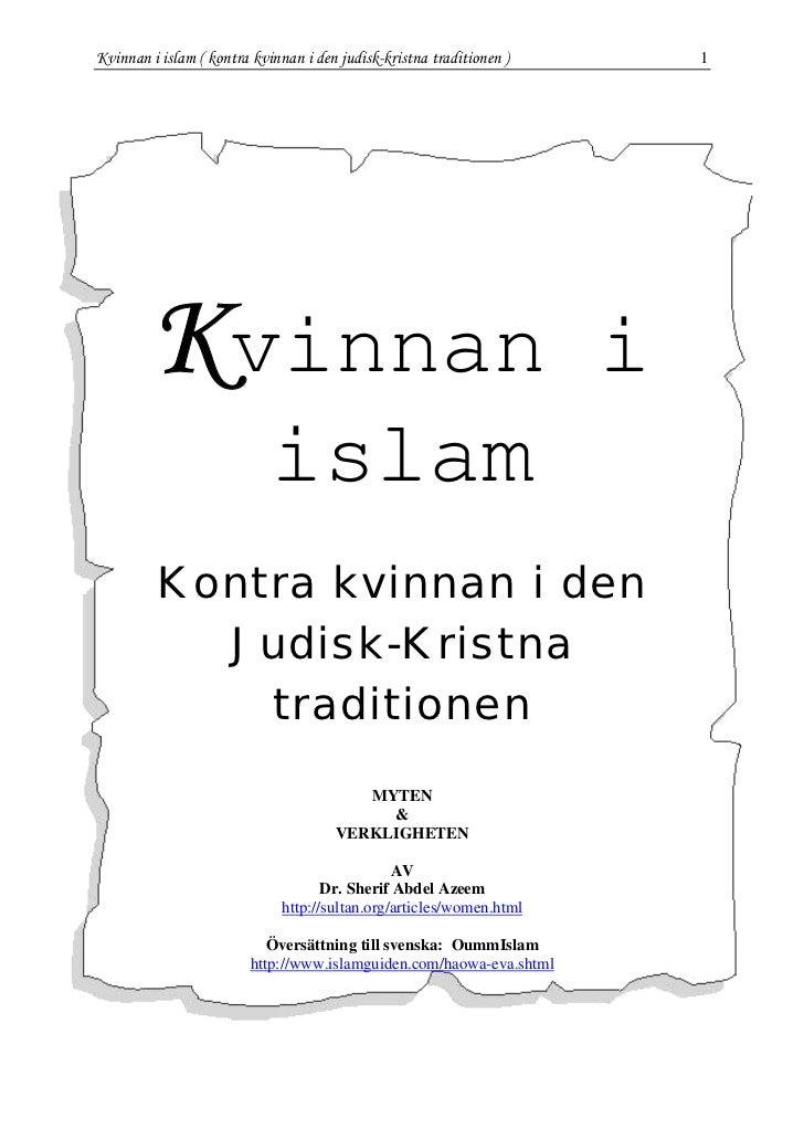 Kvinnan i islam ( kontra kvinnan i den judisk-kristna traditionen )       1         Kvinnan                               ...