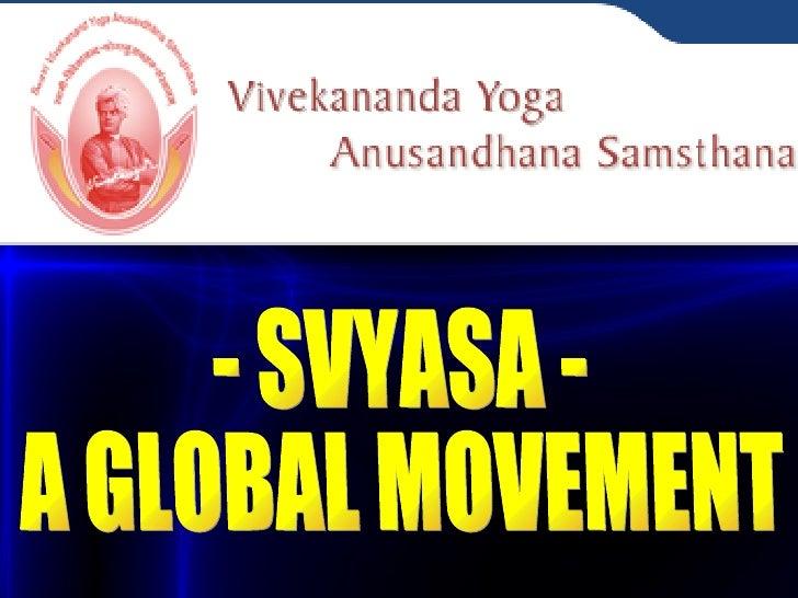- SVYASA -  A GLOBAL MOVEMENT