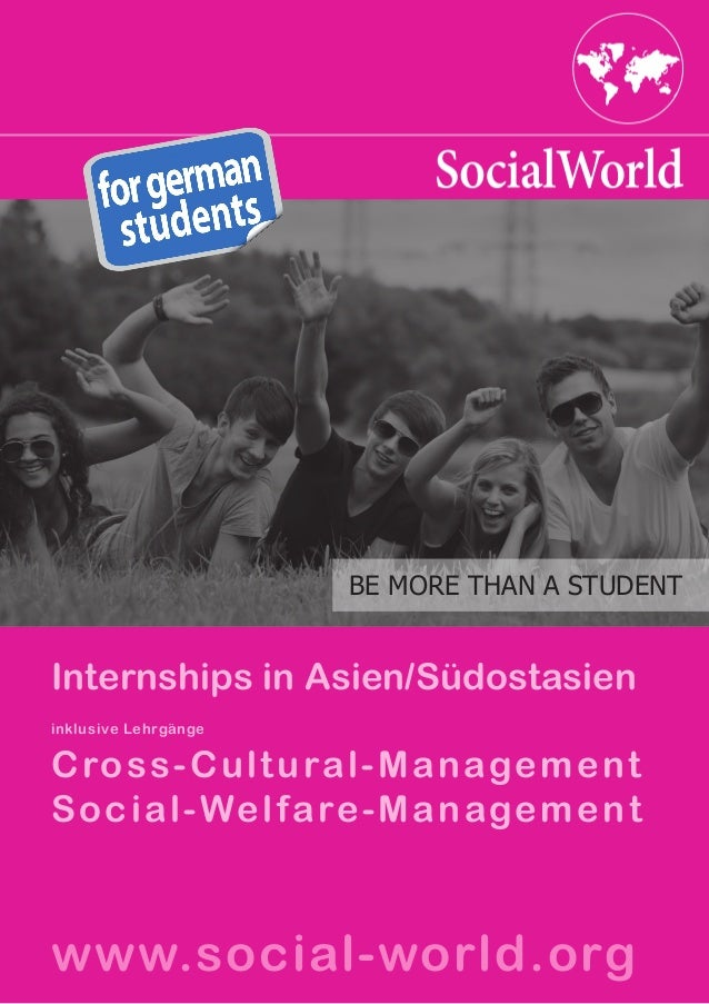 BE MORE THAN A STUDENTInternships in Asien/Südostasieninklusive LehrgängeC ros s-C ult ura l - M a n age m e n tS ocial-We...