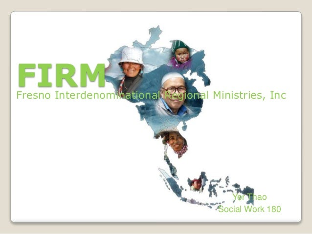 FIRMFresno Interdenominational Regional Ministries, Inc Yer Thao Social Work 180
