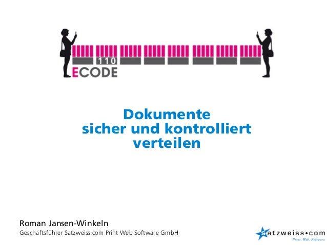 Dokumente                        sicher und kontrolliert                               verteilen    Roman Jansen-Winkeln1 ...