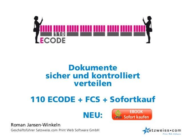1 Dokumente sicher und kontrolliert verteilen 110 ECODE + FCS + Sofortkauf NEU: Roman Jansen-Winkeln Geschäftsführer Satzw...