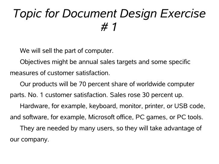 Topic for Document Design Exercise                #1    We will sell the part of computer.    Objectives might be annual s...