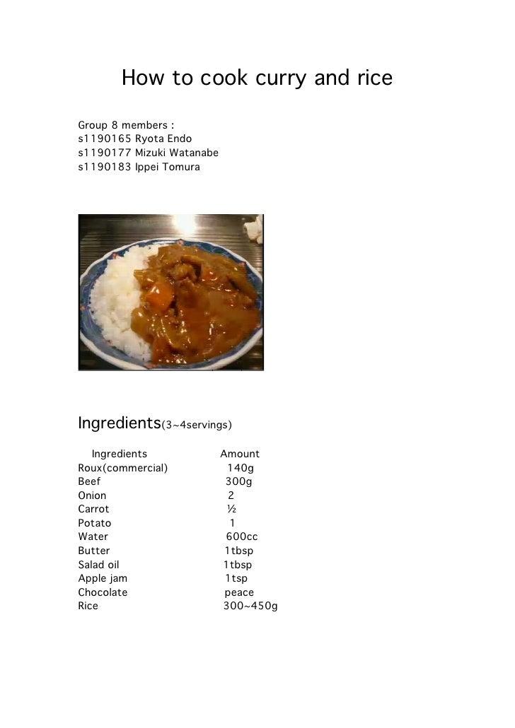 How to cook curry and riceGroup 8 members :s1190165 Ryota Endos1190177 Mizuki Watanabes1190183 Ippei TomuraIngredients(3~4...