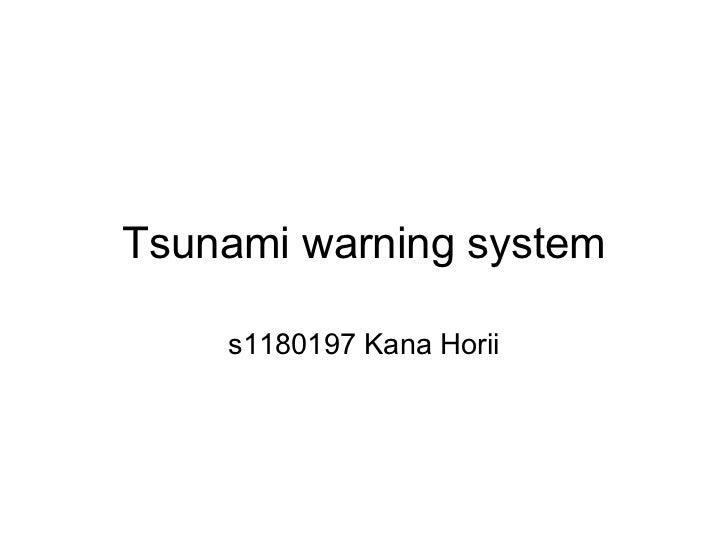 Tsunami warning system    s1180197 Kana Horii