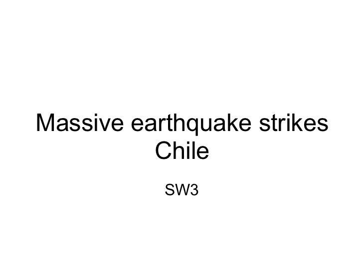 Massive earthquake strikes          Chile           SW3