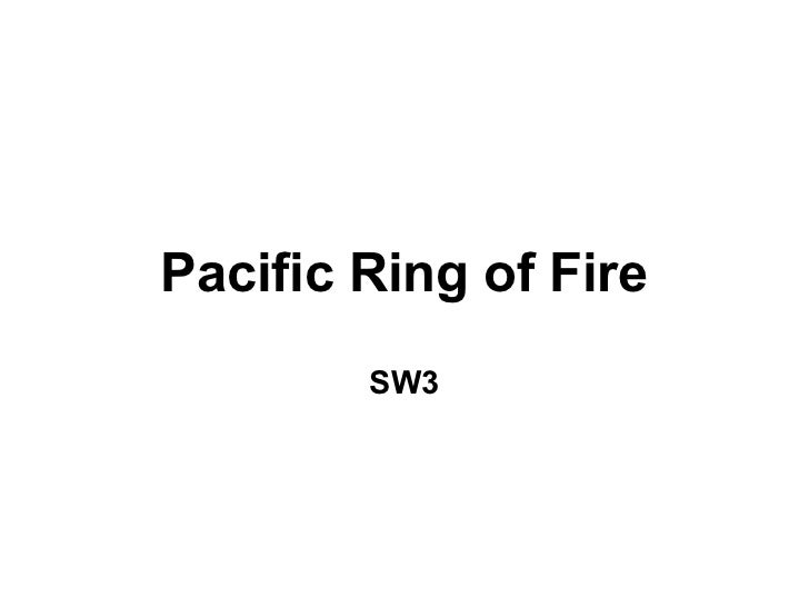 Pacific Ring of Fire        SW3