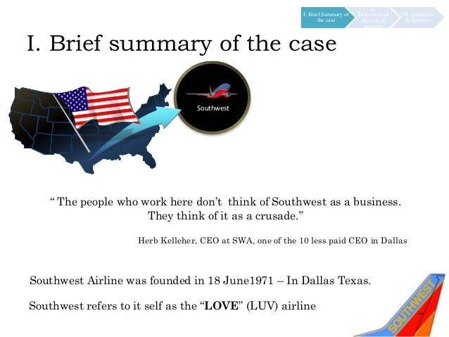 southwest airlines case study answers In addition to its commercial and financial success, southwest airlines also takes the #10 place on the 2012 customer service hall of fame.