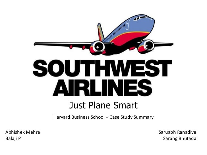 Just Plane Smart Harvard Business School – Case Study Summary Abhishek Mehra Balaji P Saruabh Ranadive Sarang Bhutada