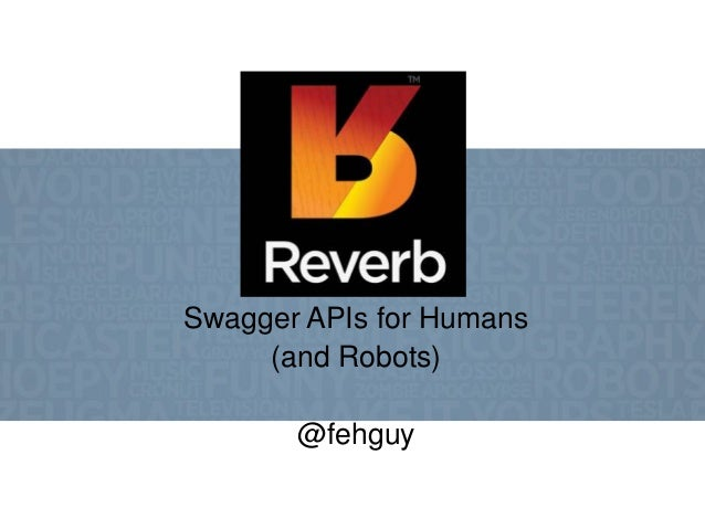 Swagger APIs for Humans (and Robots) @fehguy
