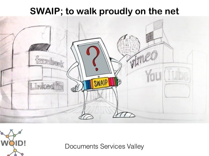 SWAIP; to walk proudly on the net       Documents Services Valley