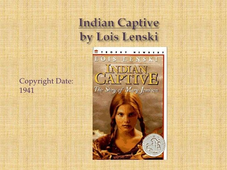 Indian Captive by Lois Lenski<br />Copyright Date: 1941<br />